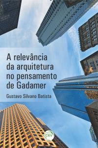 A relevância da arquitetura no pensamento de Gadamer