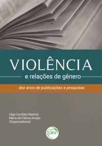 VIOLÊNCIA E RELAÇÕES DE GÊNERO:<br> dez anos de publicações e pesquisas