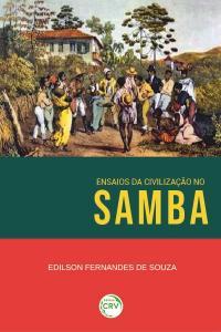 ENSAIOS DA CIVILIZAÇÃO NO SAMBA