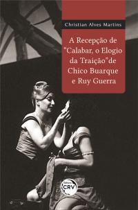 """A RECEPÇÃO DE """"CALABAR, O ELOGIO DA TRAIÇÃO"""" DE CHICO BUARQUE E RUY GUERRA"""