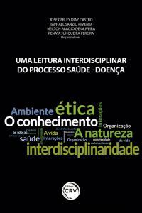 UMA LEITURA INTERDISCIPLINAR DO PROCESSO SAÚDE-DOENÇA