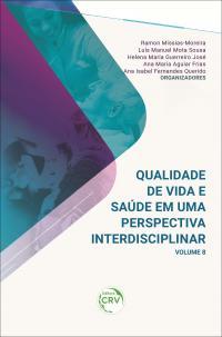 QUALIDADE DE VIDA E SAÚDE EM UMA PERSPECTIVA INTERDISCIPLINAR <br>Volume 8