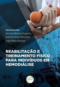 REABILITAÇÃO E TREINAMENTO FÍSICO PARA INDIVÍDUOS EM HEMODIÁLISE