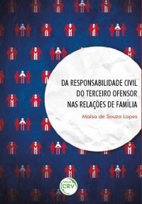 DA RESPONSABILIDADE CIVIL DO TERCEIRO OFENSOR NAS RELAÇÕES DE FAMÍLIA
