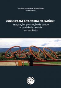 PROGRAMA ACADEMIA DA SAÚDE:<br>integração, promoção da saúde e qualidade de vida no território