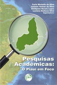 PESQUISAS ACADÊMICAS:<br>o Piauí em foco