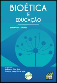 BIOÉTICA E EDUCAÇÃO <br>Volume 2