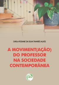 A MOVIMENT(AÇÃO) DO PROFESSOR NA SOCIEDADE CONTEMPORÂNEA