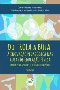 """DO """"ROLA A BOLA"""" À INOVAÇÃO PEDAGÓGICA NAS AULAS DE EDUCAÇÃO FÍSICA:<br> uma análise dos bastidores do cotidiano escolar público"""