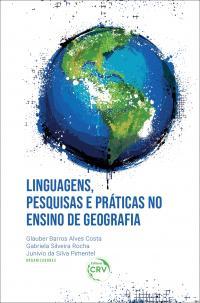 LINGUAGENS, PESQUISAS E PRÁTICAS NO ENSINO DE GEOGRAFIA