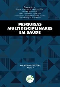 PESQUISAS MULTIDISCIPLINARES EM SAÚDE <br>Série Iniciação científica - Volume 3