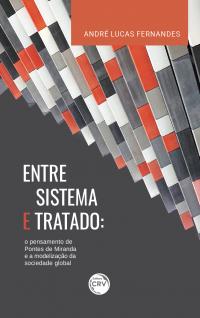ENTRE SISTEMA E TRATADO:<br> o pensamento de Pontes de Miranda e a modelização da sociedade global