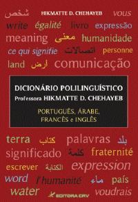 DICIONÁRIO POLILINGUÍSTICO<BR>Português, Árabe, Francês e Inglês