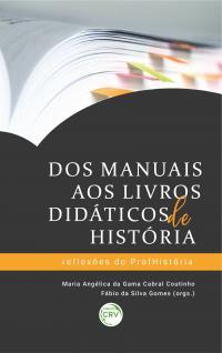 DOS MANUAIS AOS LIVROS DIDÁTICOS DE HISTÓRIA: <br>reflexões do ProfHistória