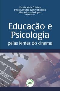 EDUCAÇÃO E PSICOLOGIA PELAS LENTES DO CINEMA