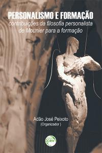 PERSONALISMO E FORMAÇÃO:<br>contribuições da filosofia personalista de Mounier para a formação