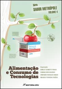 ALIMENTAÇÃO E CONSUMO DE TECNOLOGIAS<br>Série Sabor Metrópole<br>Volume 4