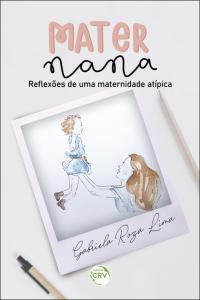 MATERnana:<br>reflexões de uma maternidade atípica