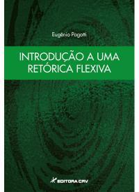 INTRODUÇÃO A UMA RETÓRICA FLEXIVA