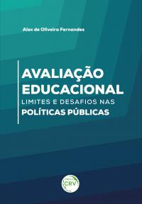 AVALIAÇÃO EDUCACIONAL:<br> limites e desafios nas políticas públicas