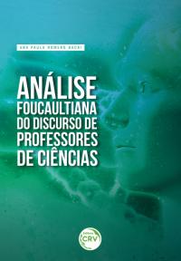 ANÁLISE FOUCAULTIANA DO DISCURSO DE PROFESSORES DE CIÊNCIAS