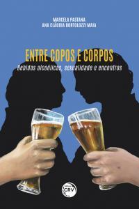 ENTRE COPOS E CORPOS:  <br>bebidas alcoólicas, sexualidade e encontros