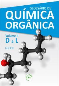 GLOSSÁRIO DE QUÍMICA ORGÂNICA <br>Volume II (D a L)