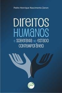 DIREITOS HUMANOS E SOBERANIA NO ESTADO CONTEMPORÂNEO