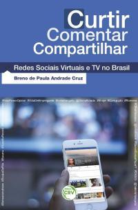 CURTIR COMENTAR COMPARTILHAR:<br>redes sociais virtuais e tv no Brasil
