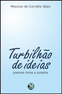 TURBILHÃO DE IDEIAS<br>Poemas livres e sonetos