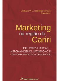 MARKETING NA REGIÃO DO CARIRI: melhores marcas, merchandising, satisfação e comportamento do consumidor