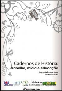 CADERNOS DE HISTÓRIA <br> trabalho, mídia e educação
