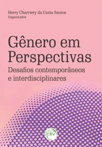 GÊNERO EM PERSPECTIVAS: <BR>desafios contemporâneos e interdisciplinares