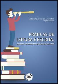 PRÁTICAS DE LEITURA E ESCRITA:<br>pontos e contrapontos na formação do leitor