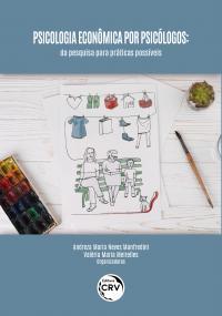 PSICOLOGIA ECONÔMICA POR PSICÓLOGOS: <br>da pesquisa para práticas possíveis