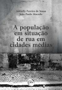 A POPULAÇÃO EM SITUAÇÃO DE RUA EM CIDADES MÉDIAS