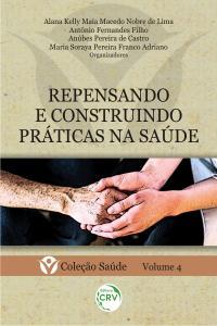 REPENSANDO E CONSTRUINDO PRÁTICAS NA SAÚDE