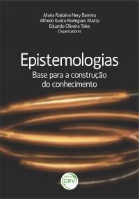 EPISTEMOLOGIAS: <br>base para a construção do conhecimento