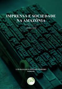 IMPRENSA E SOCIEDADE NA AMAZÔNIA (1870-1930)