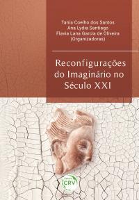 RECONFIGURAÇÕES DO IMAGINÁRIO NO SÉCULO XXI