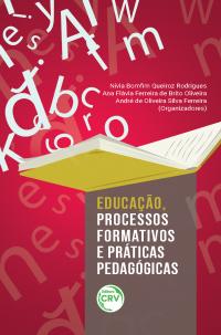 EDUCAÇÃO, PROCESSOS FORMATIVOS E PRÁTICAS PEDAGÓGICAS