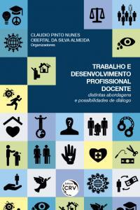 TRABALHO E DESENVOLVIMENTO PROFISSIONAL DOCENTE: <br> Distintas abordagens e possibilidades de diálogos