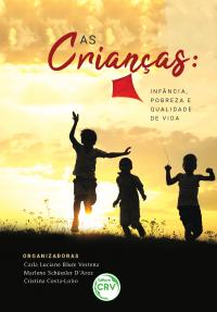 AS CRIANÇAS: <br>infância, pobreza e qualidade de vida