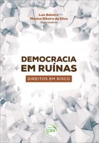 DEMOCRACIA EM RUÍNAS: <br>direitos em risco