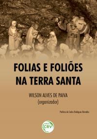 FOLIAS E FOLIÕES NA TERRA SANTA
