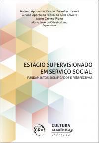 ESTÁGIO SUPERVISIONADO EM SERVIÇO SOCIAL:<br>fundamentos, signifcados e perspectivas