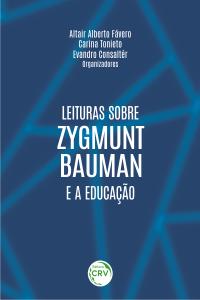 LEITURAS SOBRE ZYGMUNT BAUMAN E A EDUCAÇÃO