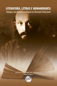 LITERATURA, LETRAS E HUMANIDADES:<br> diálogos com Bakhtin e o Círculo no mestrado profissional