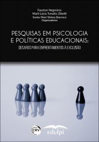 PESQUISAS EM PSICOLOGIA E POLÍTICAS EDUCACIONAIS: <br>desafios para enfrentamentos à exclusão
