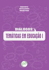 DIÁLOGOS:<br>temáticas em educação I